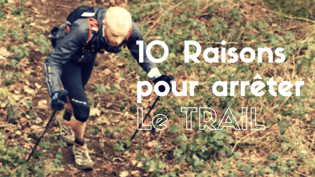 10 raisons pour arrêter le Trail running