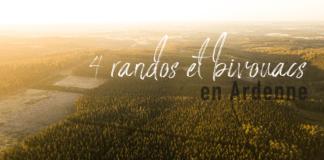 4 idées rando et bivouac en Ardenne