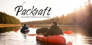 Packraft : les conseils pour se lancer et idées de parcours en Europe